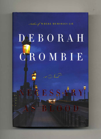 Necessary As Blood - 1st Edition/1st Printing. Deborah Crombie.