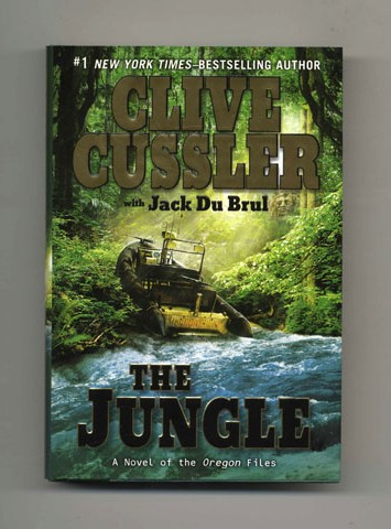 The Jungle - 1st Edition/1st Printing. Clive Cussler, Jack Du Brul.