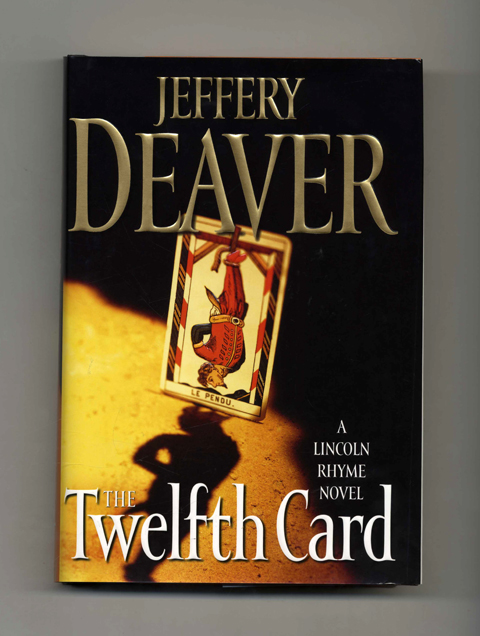 The Twelfth Card - 1st Edition/1st Printing. Jeffery Deaver.