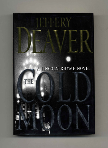 The Cold Moon - 1st Edition/1st Printing. Jeffery Deaver.