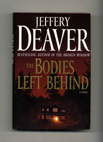 The Bodies Left Behind - 1st Edition/1st Printing. Jeffery Deaver.