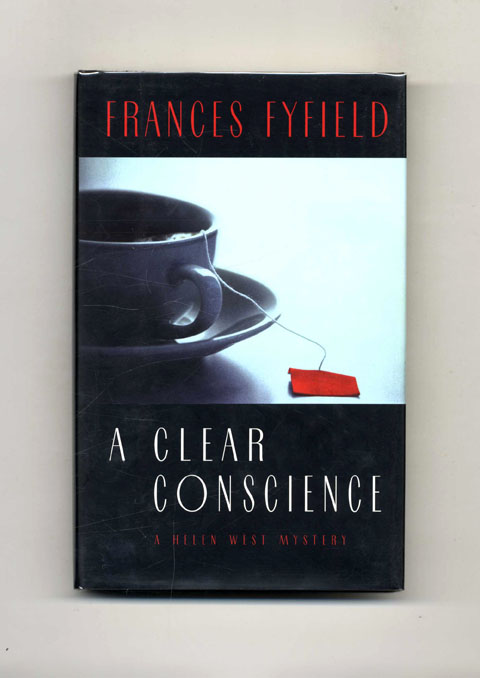 A Clear Conscience - 1st US Edition/1st Printing. Frances Fyfield.
