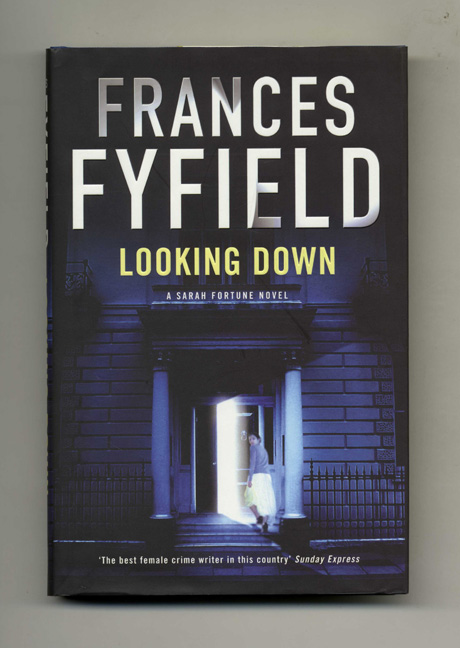 Looking Down - 1st Edition/1st Impression. Frances Fyfield.