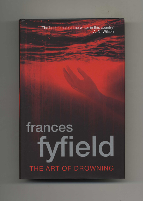 The Art Of Drowning - 1st Edition/1st Impression. Frances Fyfield.