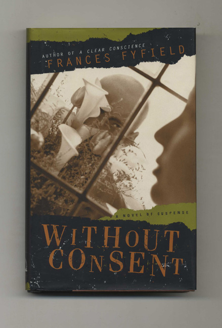 Without Consent - 1st US Edition/1st Printing. Frances Fyfield.