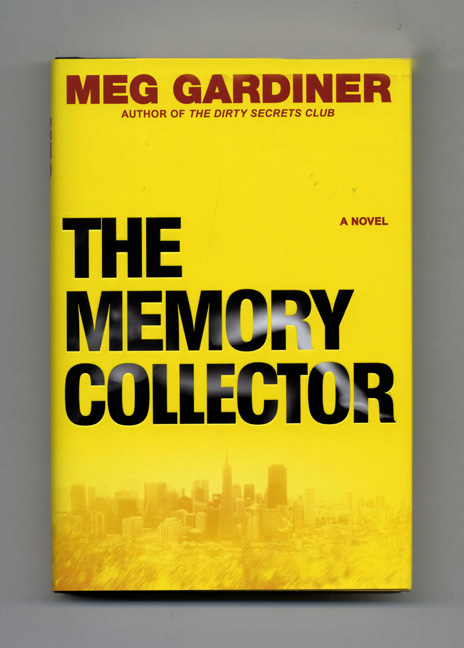 The Memory Collector - 1st Edition/1st Printing. Meg Gardiner.