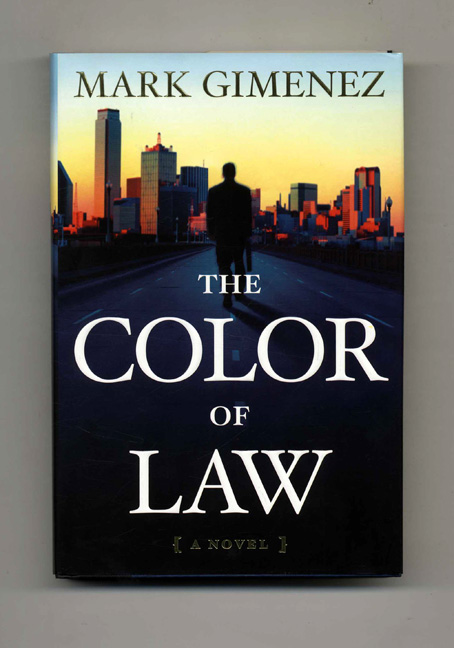 The Color of Law - 1st Edition/1st Printing. Mark Gimenez.