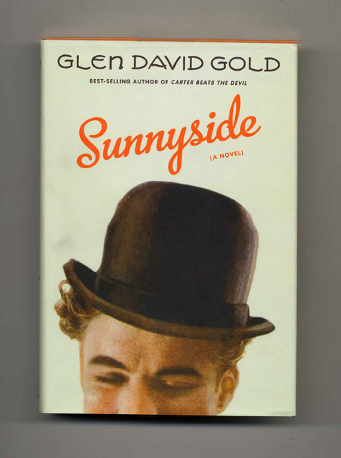 Sunnyside - 1st Edition/1st Printing. Glen David Gold.