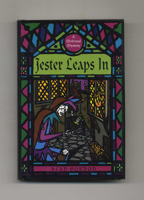 Jester Leaps In: A Medieval Mystery - 1st Edition/1st Printing. Alan Gordon.