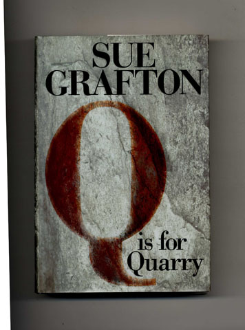 Q is for Quary -1st Edition/1st Printing. Sue Grafton.