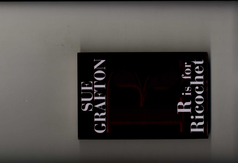 R Is For Ricochet -1st Edition/1st Printing. Sue Grafton.