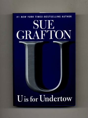 U is for Undertow -1st Edition/1st Printing. Sue Grafton.