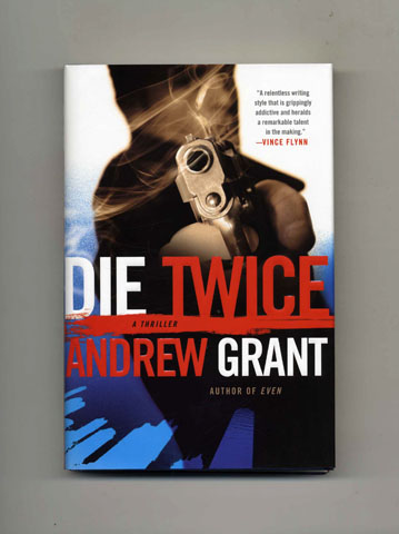 Die Twice - 1st Edition/1st Printing. Andrew Grant.