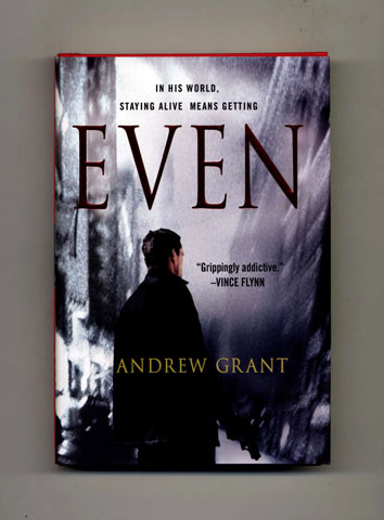 Even -1st Edition/1st Printing. Andrew Grant.