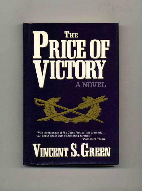 The Price of Victory: A Novel - 1st Edition/1st Printing. Vincent Green.