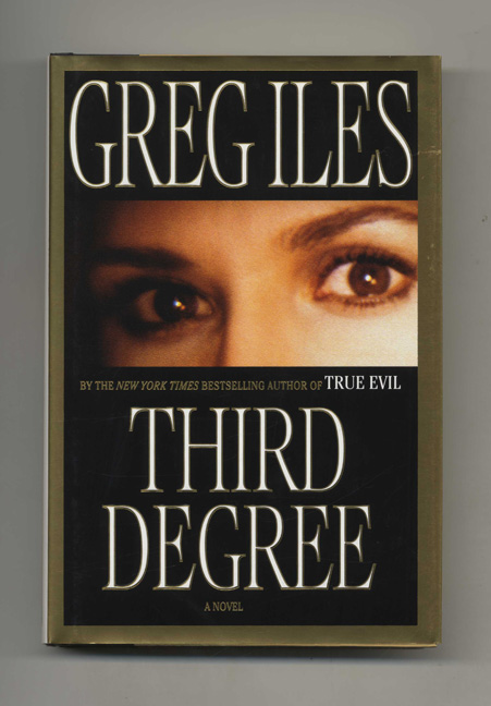 Third Degree - 1st Edition/1st Printing. Greg Iles.
