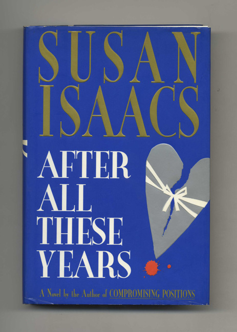 After All These Years - 1st Edition/1st Printing. Susan Isaacs.