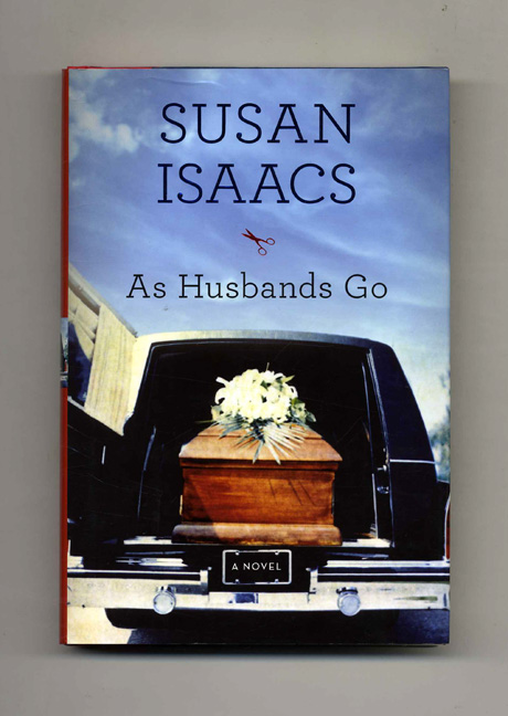 As Husbands Go: A Novel - 1st Edition/1st Printing. Susan Isaacs.