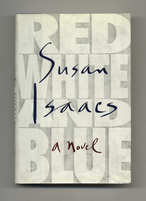Red, White and Blue: A Novel - 1st Edition/1st Printing. Susan Isaacs.