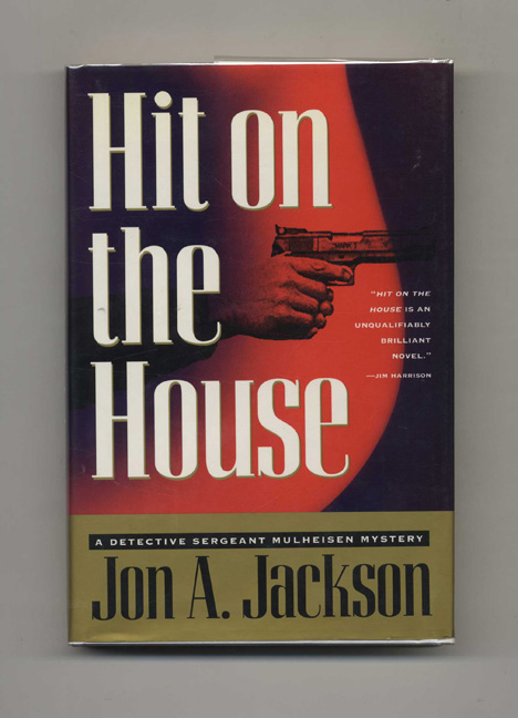 Hit on the House - 1st Edition/1st Printing. Jon A. Jackson.