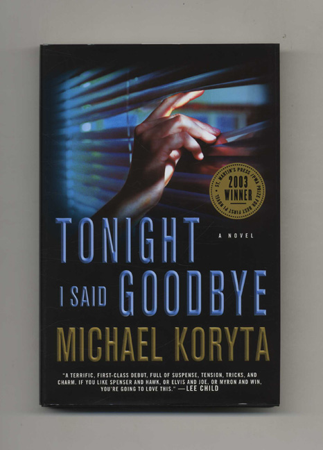 Tonight I Said Goodbye - 1st Edition/1st Printing. Michael Koryta.