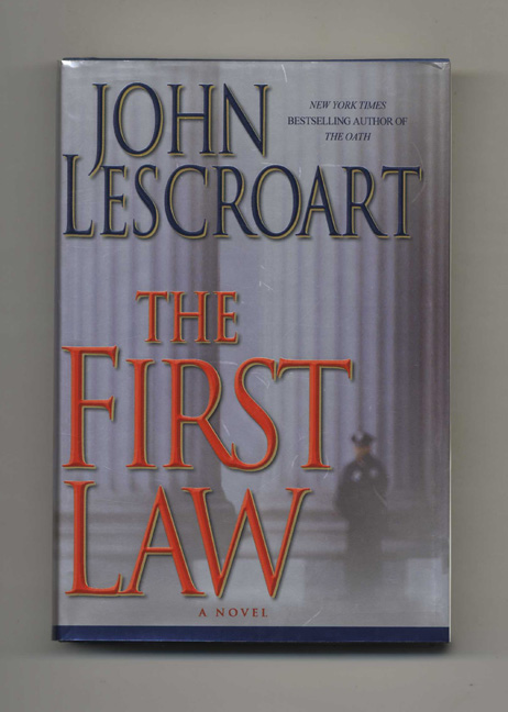 The First Law - 1st Edition/1st Printing. John Lescroart.