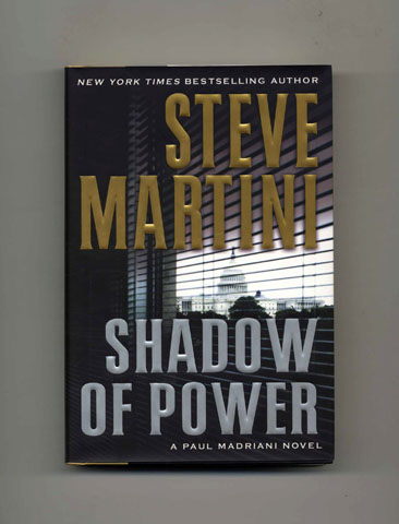 Shadow of Power - 1st Edition/1st Printing. Steve Martini.