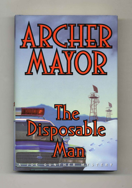 The Disposable Man - 1st Edition/1st Printing. Archer Mayor.