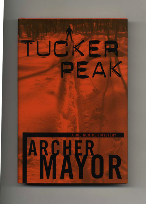 Tucker Peak - 1st Edition/1st Printing. Archer Mayor.