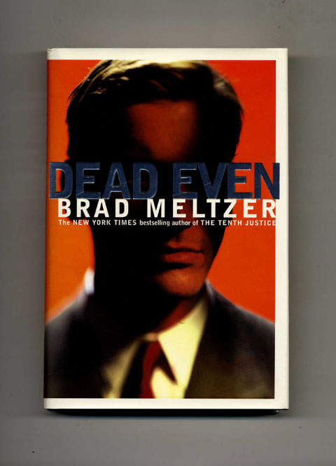Dead Even - 1st Edition/1st Printing. Brad Meltzer.