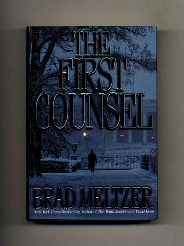 The First Counsel - 1st Edition/1st Printing. Brad Meltzer.