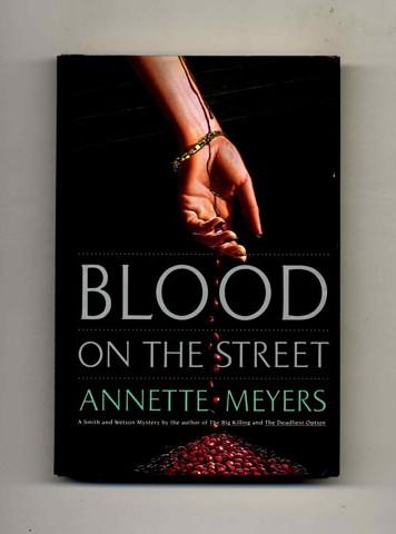 Blood on the Street -1st Edition/1st Printing. Annette Meyers.