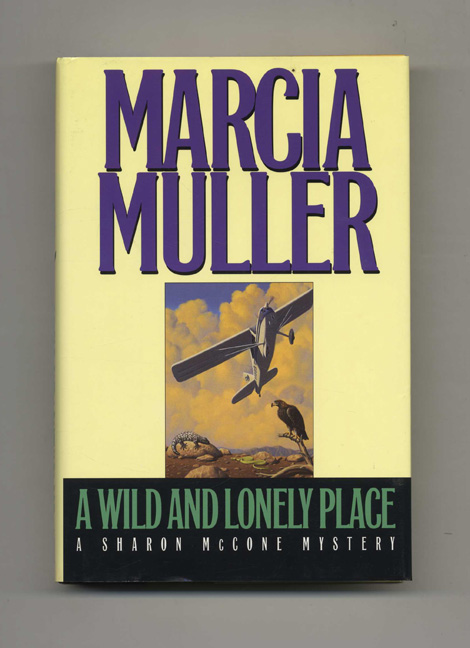 A Wild And Lonely Place - 1st Edition/1st Printing. Marcia Muller.