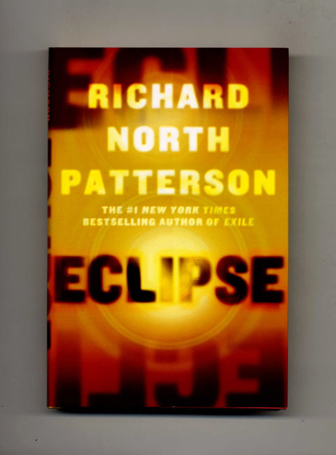 Eclipse - 1st Edition/1st Printing. Richard North Patterson.