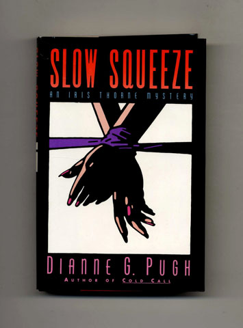 Slow Squeeze -1st Edition/1st Printing. Dianne Pugh.