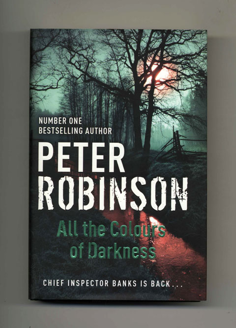 All the Colours of Darkness - 1st Edition/1st Impression. Peter Robinson.