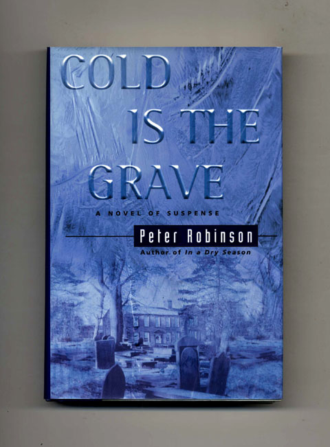 Cold is the Grave - 1st Edition/1st Printing. Peter Robinson.