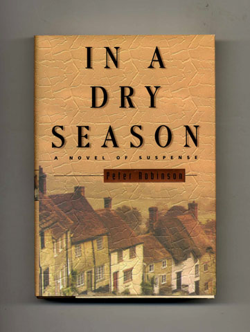 In a Dry Season - 1st Edition/1st Printing. Peter Robinson.