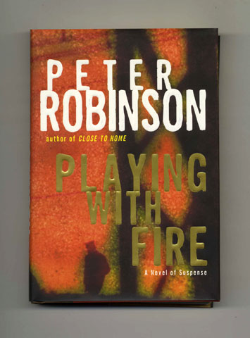 Playing with Fire - 1st Edition/1st Printing. Peter Robinson.