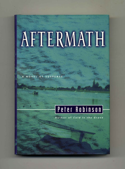 Aftermath - 1st Edition/1st Printing. Peter Robinson.