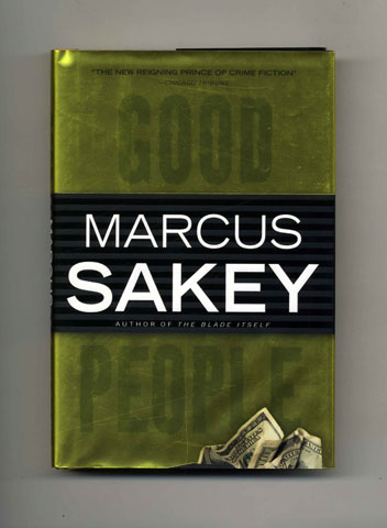 Good People - 1st Edition/1st Printing. Marcus Sakey.
