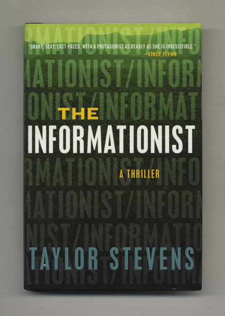 The Informationist: A Thriller - 1st Edition/1st Printing. Taylor Stevens.