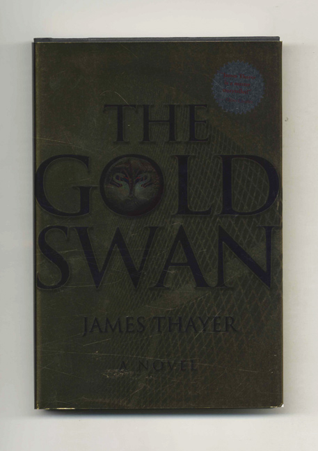 The Gold Swan: A Novel - 1st Edition/1st Printing. James Thayer.