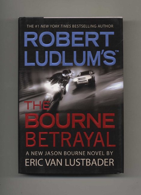Robert Ludlam's The Bourne Betrayal - 1st Edition/1st Printing. Eric Van Lustbader.