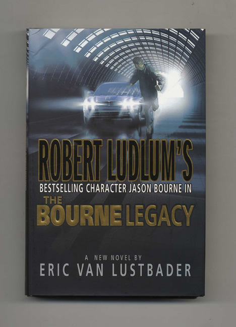 Robert Ludlam's The Bourne Legacy - 1st Edition/1st Printing. Eric Van Lustbader.
