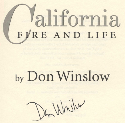 California Fire And Life -1st Edition/1st Printing. Don Winslow.
