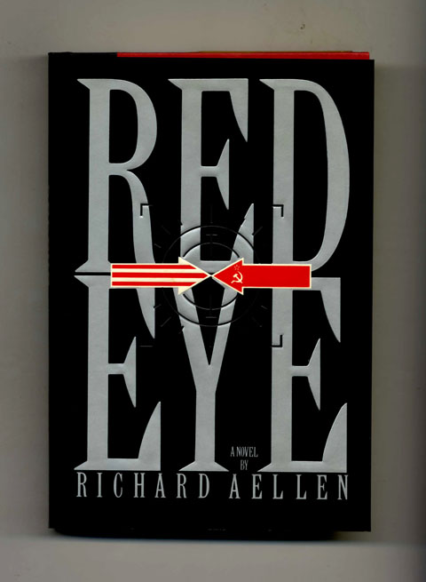 Red Eye - 1st Edition/1st Printing. Richard Aellen.