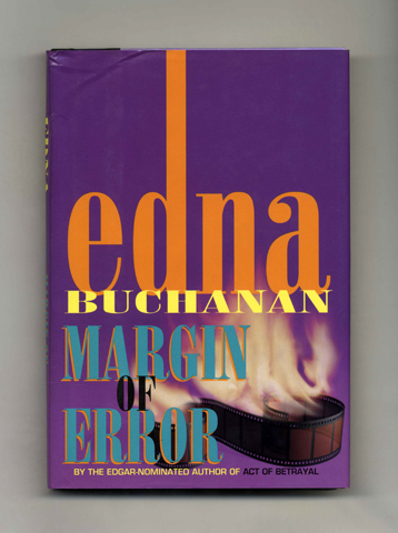 Margin Of Error - 1st Edition/1st Printing. Edna Buchanan.