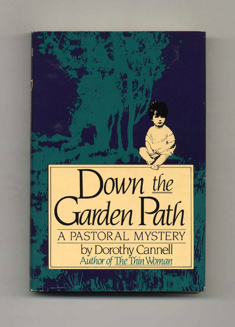 Down the Garden Path: A Pastoral Mystery - 1st Edition/1st Printing. Dorothy Cannell.