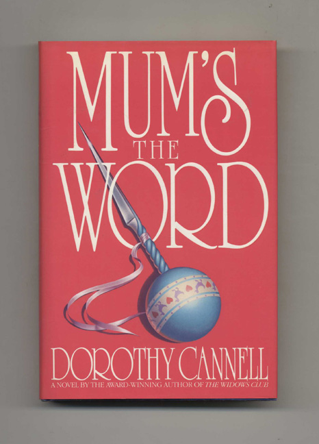 Mum's The Word - 1st Edition/1st Printing. Dorothy Cannell.
